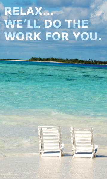 Relax...We'll Do The Work For You